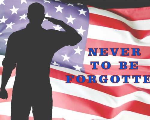 Memorial Day 2021 - Never To Be Forgotten